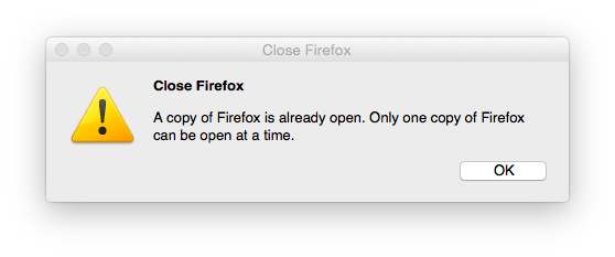 A copy of Firefox is already open. Only one copy of Firefox can be open at a time.
